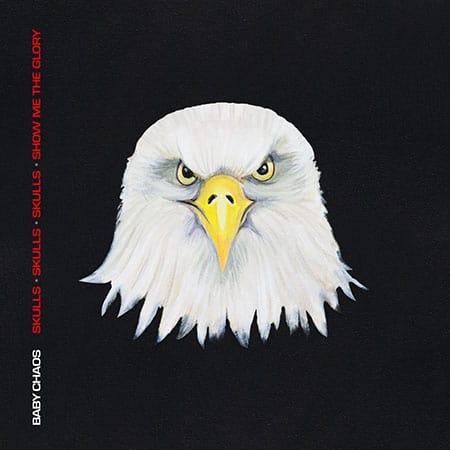 Baby Chaos - Skulls, Skulls, Skulls, Show Me The Glory (CD)