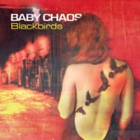 Baby Chaos - Blackbirds (Single plus Bonus Tracks)