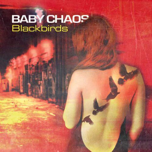 Baby Chaos - Blackbirds (Single plus Bonus Tracks)